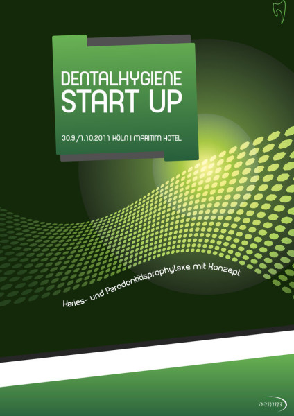DENTALHYGIENE START UP 2011 / 14. DEC Dentalhygiene-Einsteiger-Congress
