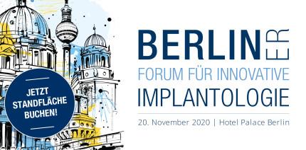 Berliner Forum für Innovative Implantologie: Jetzt Standfläche sichern!