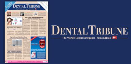 Aktuelle Dental Tribune Schweiz: Jetzt als ePaper lesen