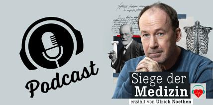 """""""Siege der Medizin"""": Erster medizinhistorischer Podcast"""