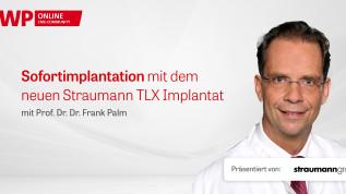 Sofortimplantation mit dem neuen Straumann TLX Implantat