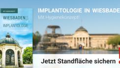 Wiesbadener Forum für Innovative Implantologie: Jetzt Standfläche sichern!