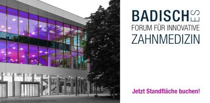 Badisches Forum für Innovative Zahnmedizin: Jetzt Standfläche sichern!