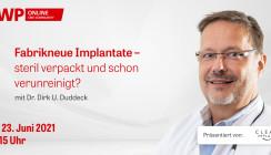Fabrikneue Implantate – steril verpackt und schon verunreinigt?