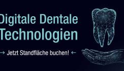 Digitale Dentale Technologien 2021: Jetzt Standfläche sichern!
