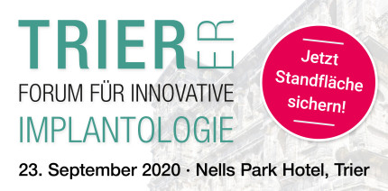 Jetzt Standflächen sichern: Trierer Forum für Innovative Implantologie