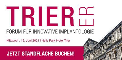 Trierer Forum für Innovative Implantologie: Jetzt Standfläche sichern!