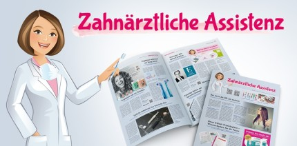 """Neue Ausgabe der """"Zahnärztlichen Assistenz"""" erschienen"""