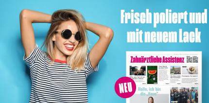 """Die """"Zahnärztliche Assistenz"""" in neuem Look & Feel"""