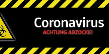 Reibach mit der Angst: Vorsicht vor Corona-Abzockmaschen