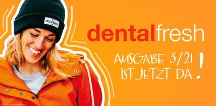 dentalfresh 3/21: Zahnmedizin auf TikTok bis Perfect Match