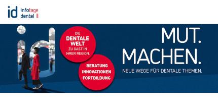 id infotage dental: MUT. MACHEN. – Neue Wege für dentale Themen