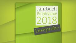 """""""Jahrbuch Prophylaxe 2018"""" erschienen – Leseprobe jetzt online"""