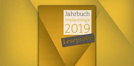 """Jahrbuch Implantologie 2019"": Leseprobe ab sofort online"