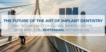 Startet heute: Oral Reconstruction Global Symposium in Rotterdam