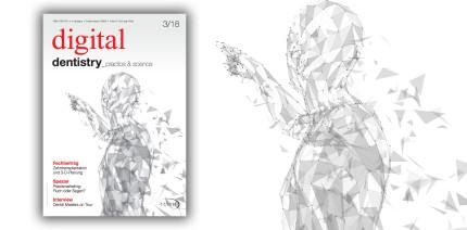 Alles 3-D? Aktuelle Ausgabe der digital dentistry jetzt online