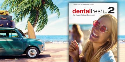 #summervibes – Aktuelle dentalfresh läutet den Sommer ein!