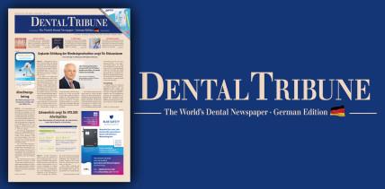 Digitale Zahnheilkunde im Fokus der Dental Tribune Deutschland