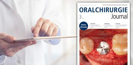 Vielfältige Themen im aktuellen Oralchirurgie Journal