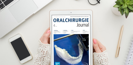 Aktuelles Oralchirurgie Journal: Jetzt vorab online lesen