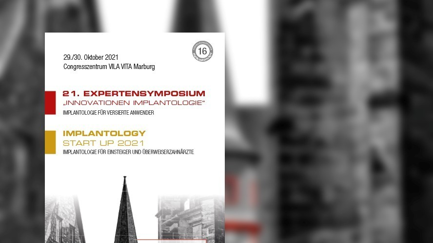 "21. EXPERTENSYMPOSIUM ""Innovationen Implantologie""/ IMPLANTOLOGY START UP 2021"
