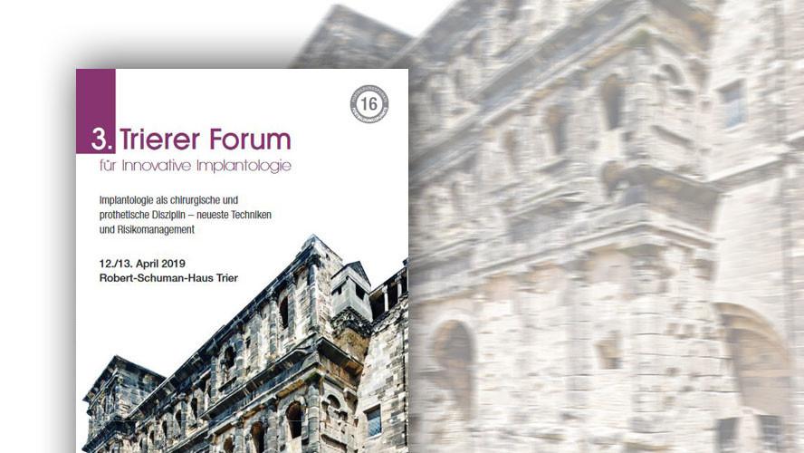 3. Trierer Forum für Innovative Implantologie