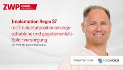Implantation Regio 37 mit Implantatpositionierungsschablone und ggf. Sofortversorgung