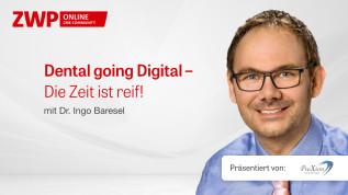 Dental going Digital – Die Zeit ist reif