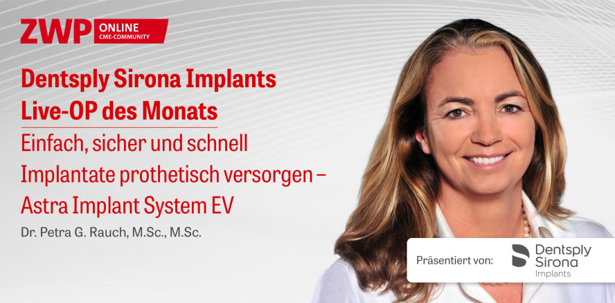 1 CME-Punkt: Dentsply Sirona Implants Live-OP im Archiv
