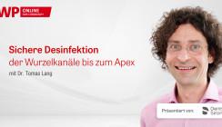 Jetzt online: Desinfektion der Wurzelkanäle bis zum Apex