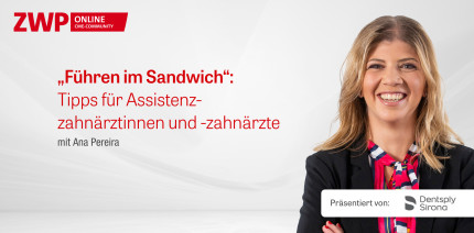 """""""Führen im Sandwich"""": Tipps für Assistenzzahnärzte"""