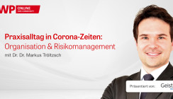 """Web-Tutorial mit Dr. Dr. Tröltzsch: """"Praxisalltag in Corona-Zeiten"""""""