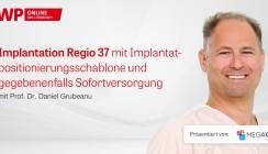 """OP zum Thema """"Implantation Regio 37 mit Positionierungsschablone"""""""