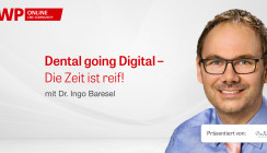 "Web-Tutorial ""Dental going digital – Die Zeit ist reif"""