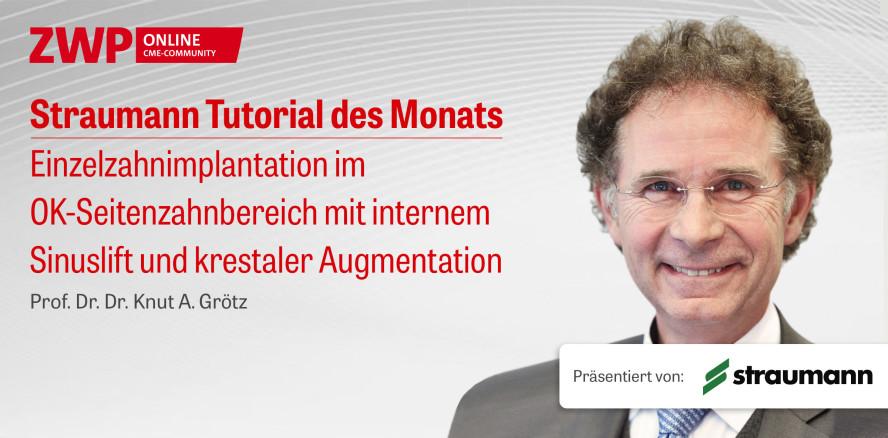 Jetzt online: Straumann Tutorial mit Prof. Dr. Dr. Grötz