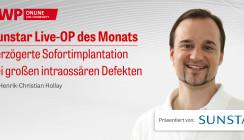 Im Archiv abrufbar: Sunstar Live-OP mit Dr. Henrik-Christian Hollay
