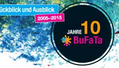 10 Jahre BuFaTa: Rückblick und Ausblick