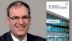 Badische Implantologietage mit neuem wissenschaftlichen Leiter