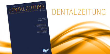 Neueste Ausgabe der DENTALZEITUNG ist online