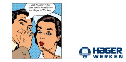 Der neue Hager & Werken Newsletter