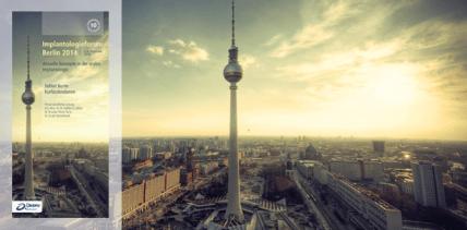 Implantologieforum Berlin 2014: Von Praktikern für Praktiker