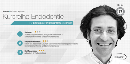 Für Einsteiger, Fortgeschrittene und Profis: Die Kursreihe Endodontie