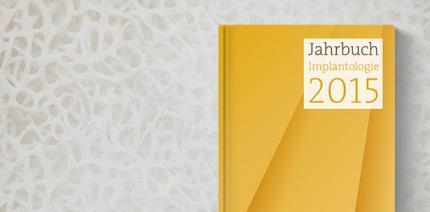 """Jetzt neu: Jahrbuch """"Implantologie 2015"""""""