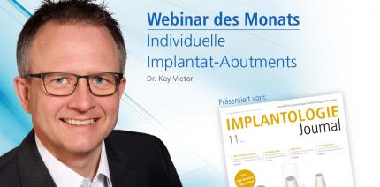 Webinar mit Dr. Kay Vietor zu individuellen Implantat-Abutments