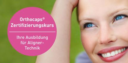 Aligner-Technik: Zertifizierungskurse für das orthocaps®-System