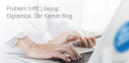 Komet Digidental Blog entdecken