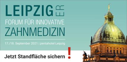 Leipziger Forum für Innovative Zahnmedizin: Jetzt Standfläche sichern!