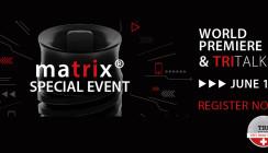 TRI® präsentiert den matrix® Special Event am 18. Juni