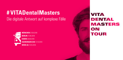 VITA Dental Masters on Tour: digitale Antworten auf komplexe Fälle
