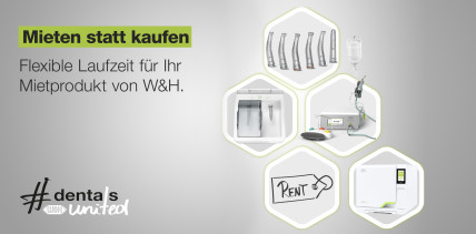 dentalsunited-Kampagne von W&H: Geräte mieten statt kaufen